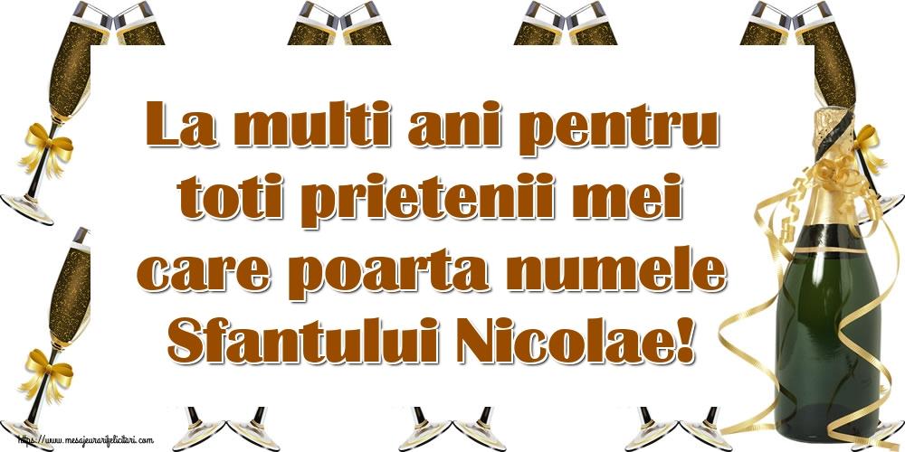Felicitari aniversare De Sfantul Nicolae - La multi ani pentru toti prietenii mei care poarta numele Sfantului Nicolae!