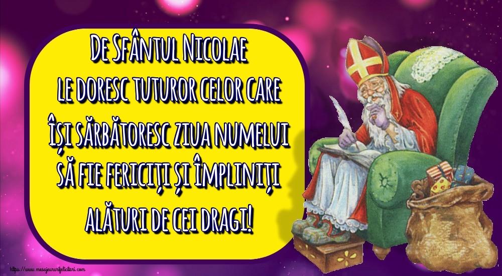 Felicitari aniversare De Sfantul Nicolae - De Sfântul Nicolae le doresc tuturor celor care își sărbătoresc ziua numelui să fie fericiți și împliniți alături de cei dragi!