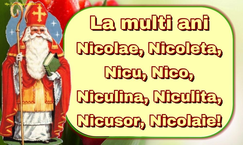 Felicitari aniversare De Sfantul Nicolae - La multi ani Nicolae, Nicoleta, Nicu, Nico, Niculina, Niculita, Nicusor, Nicolaie!