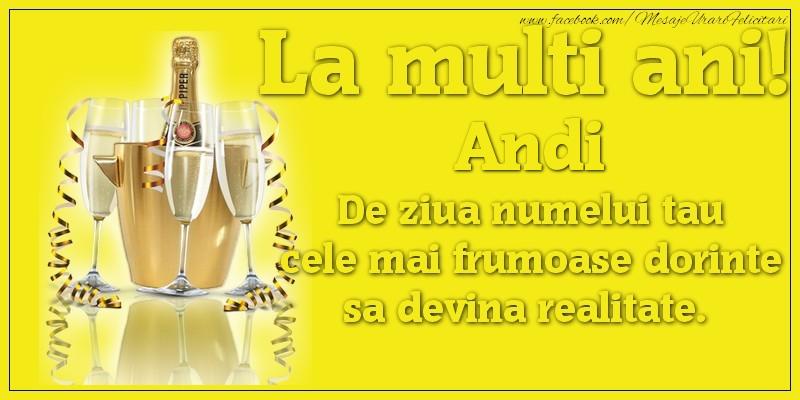 Felicitari aniversare De Sfantul Andrei - La multi ani, Andi De ziua numelui tau cele mai frumoase dorinte sa devina realitate.