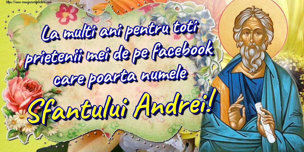 Felicitari aniversare De Sfantul Andrei - La multi ani pentru toti prietenii mei de pe facebook care poarta numele Sfantului Andrei!