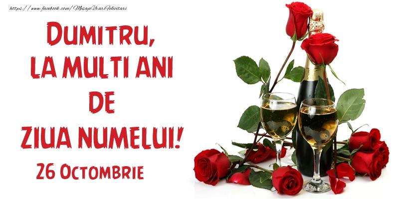 Felicitari aniversare De Sfantul Dumitru - Dumitru, la multi ani de ziua numelui! 26 Octombrie