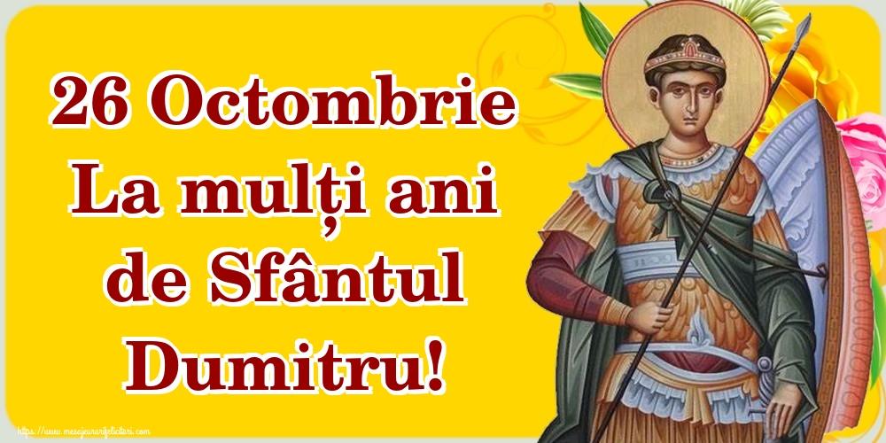 Felicitari aniversare De Sfantul Dumitru - 26 Octombrie La mulți ani de Sfântul Dumitru!