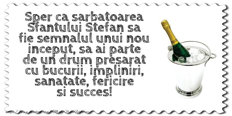 Felicitari aniversare De Sfantul Stefan - Sper ca sarbatoarea Sfantului Stefan