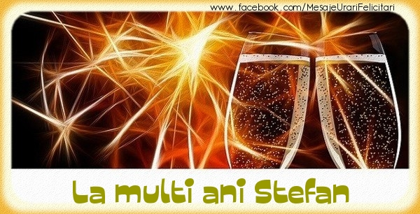 Felicitari aniversare De Sfantul Stefan - La multi ani Stefan