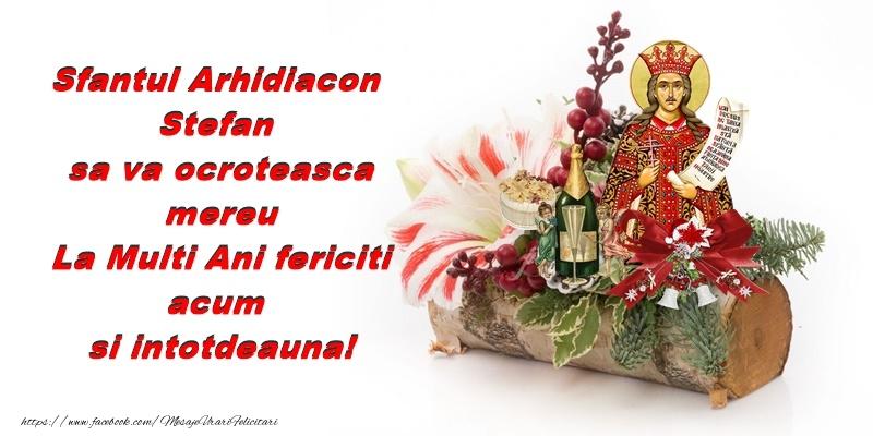 Felicitari aniversare De Sfantul Stefan - Sfantul Arhidiacon Stefan sa va ocroteasca mereu. La Multi Ani fericiti acum si intotdeauna!