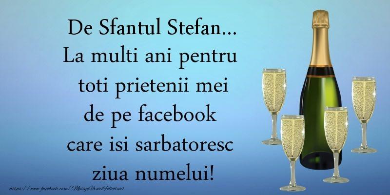 Felicitari aniversare De Sfantul Stefan - De Sfantul Stefan ... La multi ani pentru toti prietenii mei de pe facebook care isi sarbatoresc ziua numelui!