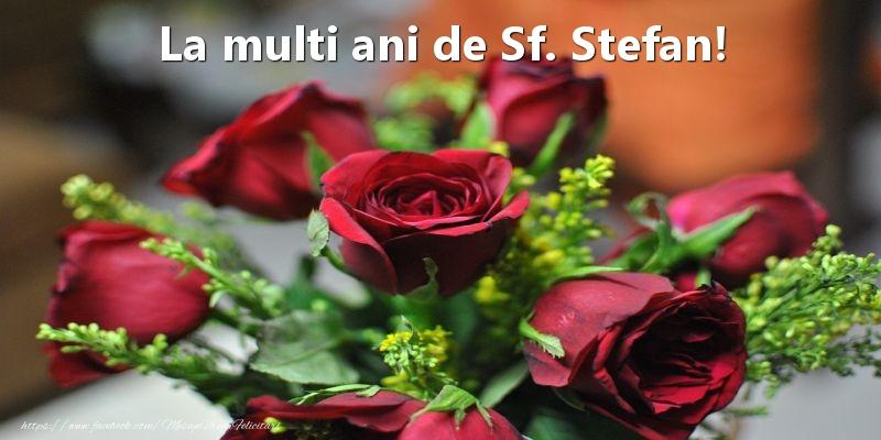 Felicitari aniversare De Sfantul Stefan - La multi ani de Sf. Stefan!