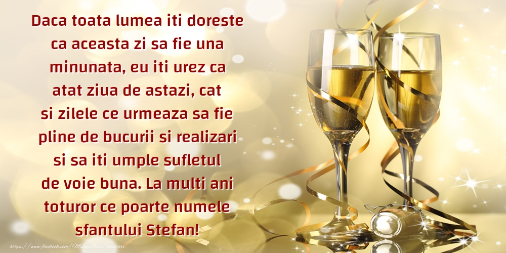 Felicitari aniversare De Sfantul Stefan - La multi ani toturor ce poarte numele sfantului Stefan!