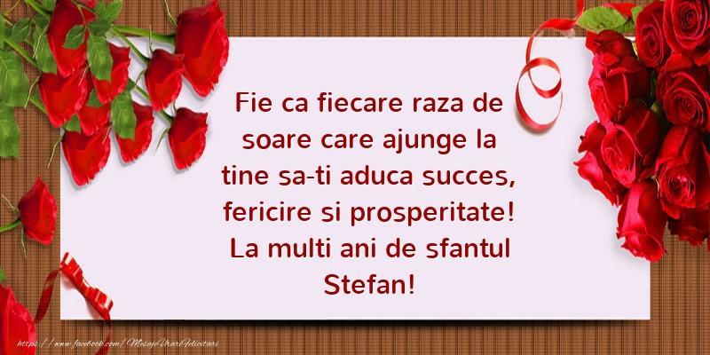 Felicitari aniversare De Sfantul Stefan - La multi ani de sfantul Stefan!