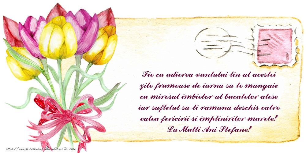 Felicitari aniversare De Sfantul Stefan - Sufletul sa-ti ramana deschis catre calea fericirii si implinirilor marete