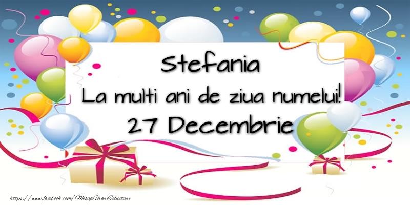 Felicitari aniversare De Sfantul Stefan - Stefania, La multi ani de ziua numelui! 27 Decembrie