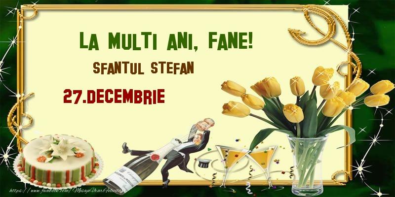 Felicitari aniversare De Sfantul Stefan - La multi ani, Fane! Sfantul Stefan - 27.Decembrie