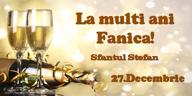 Felicitari aniversare De Sfantul Stefan - 27.Decembrie Sfantul Stefan La multi ani, Fanica!