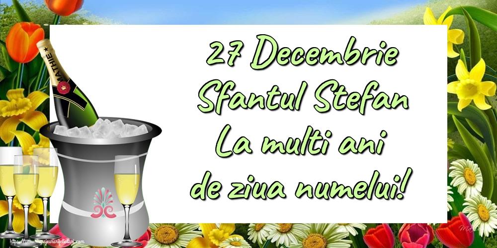 Felicitari aniversare De Sfantul Stefan - 27 Decembrie Sfantul Stefan La multi ani de ziua numelui!