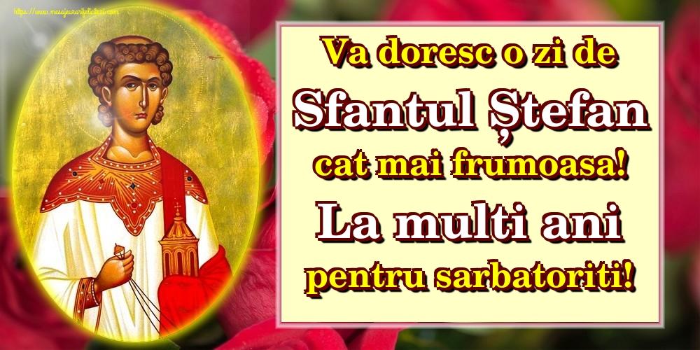 Felicitari aniversare De Sfantul Stefan - Va doresc o zi de Sfantul Ștefan cat mai frumoasa! La multi ani pentru sarbatoriti!