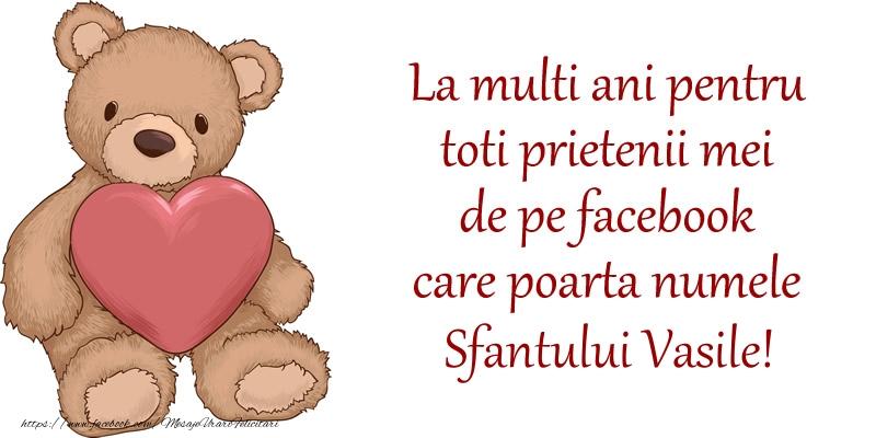 Felicitari aniversare De Sfantul Vasile - La multi ani pentru toti prietenii mei de pe facebook care poarta numele Sfantului Vasile!
