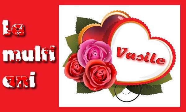 Felicitari aniversare De Sfantul Vasile - La multi ani cu dragoste Vasile
