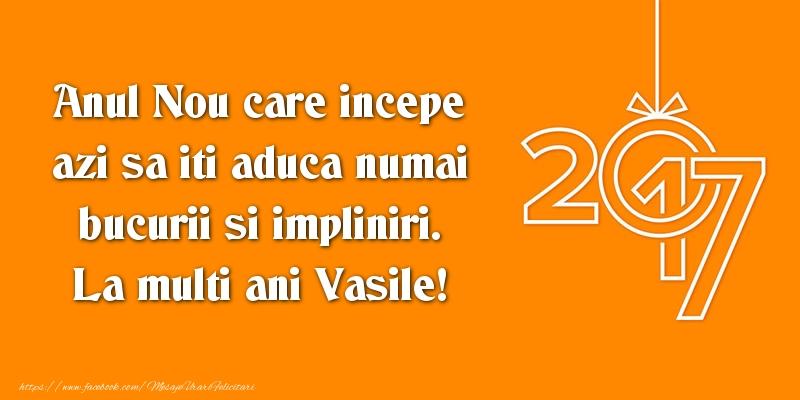 Felicitari aniversare De Sfantul Vasile - Anul Nou care incepe azi sa iti aduca numai bucurii si impliniri. La multi ani Vasile