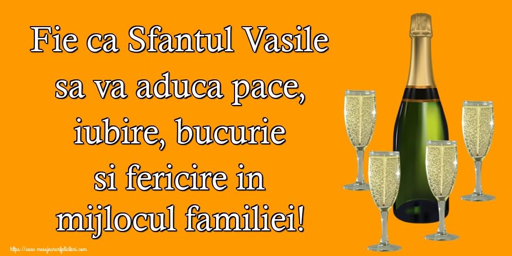 Felicitari aniversare De Sfantul Vasile - Fie ca Sfantul Vasile sa va aduca pace, iubire, bucurie si fericire in mijlocul familiei!