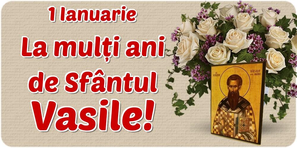 Felicitari aniversare De Sfantul Vasile - 1 Ianuarie La mulți ani de Sfântul Vasile!