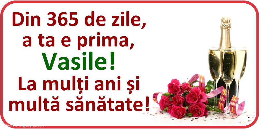 Felicitari aniversare De Sfantul Vasile - Din 365 de zile, a ta e prima, Vasile! La mulți ani și multă sănătate!