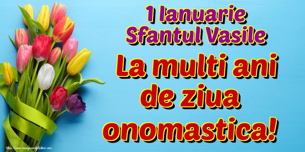 Felicitari aniversare De Sfantul Vasile - 1 Ianuarie Sfantul Vasile La multi ani de ziua onomastica!