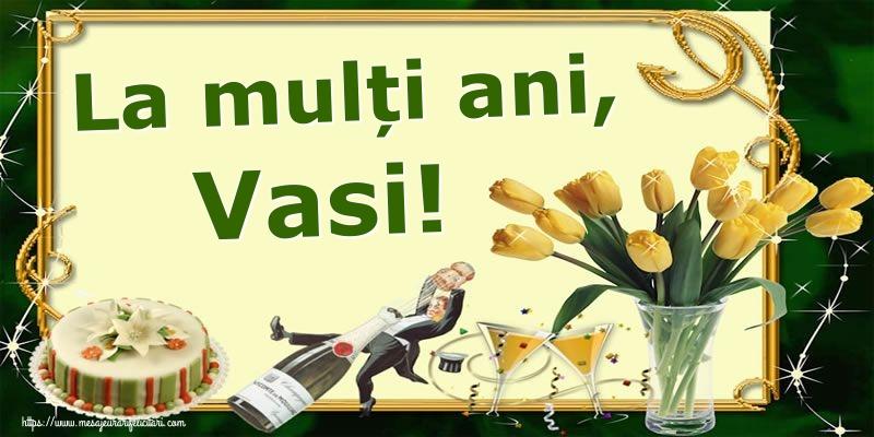 Felicitari aniversare De Sfantul Vasile - La mulți ani, Vasi!