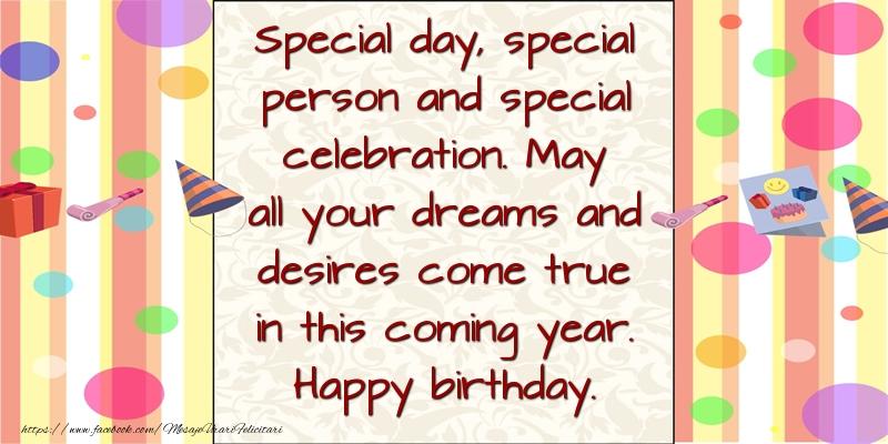 Felicitari Aniversare in limba Engleza - Special day, special person and special celebration. Happy birthday.