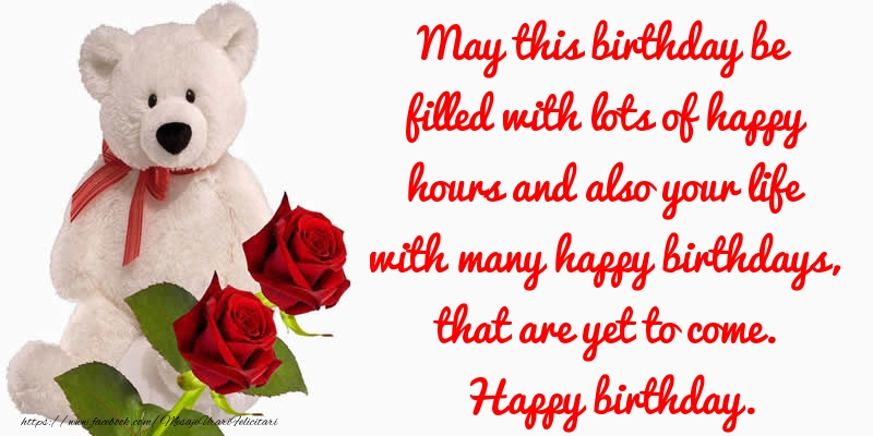 Felicitari Aniversare in limba Engleza - May this birthday be filled with lots of happy hours ... Happy birthday.
