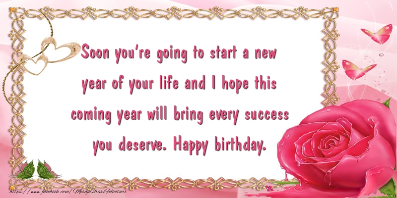 Felicitari Aniversare in limba Engleza - I hope this coming year will bring every success you deserve. Happy birthday.