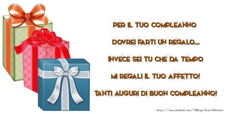 Felicitari Aniversare in limba Italiana - Per il tuo compleanno dovrei farti un regalo