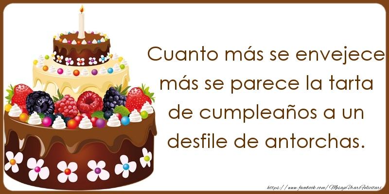 Felicitari Aniversare in limba Spaniola - Cuanto más se envejece más se parece la tarta de cumpleaños a un desfile de antorchas.