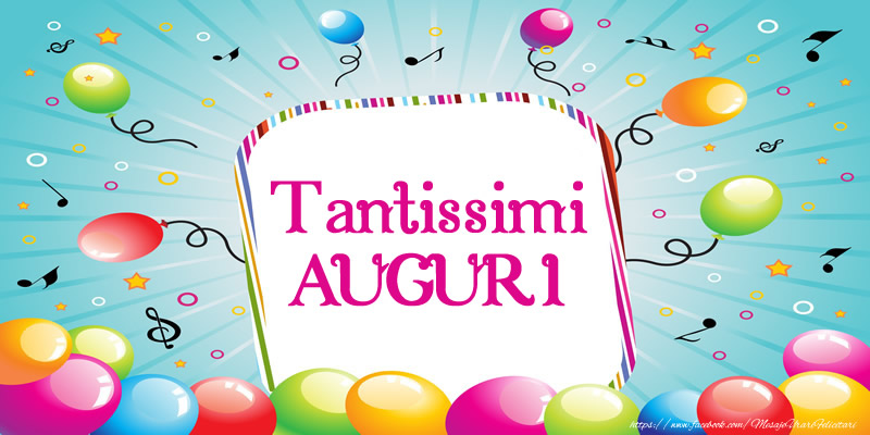 Felicitari Aniversare in limba Italiana - Tantissimi AUGURI