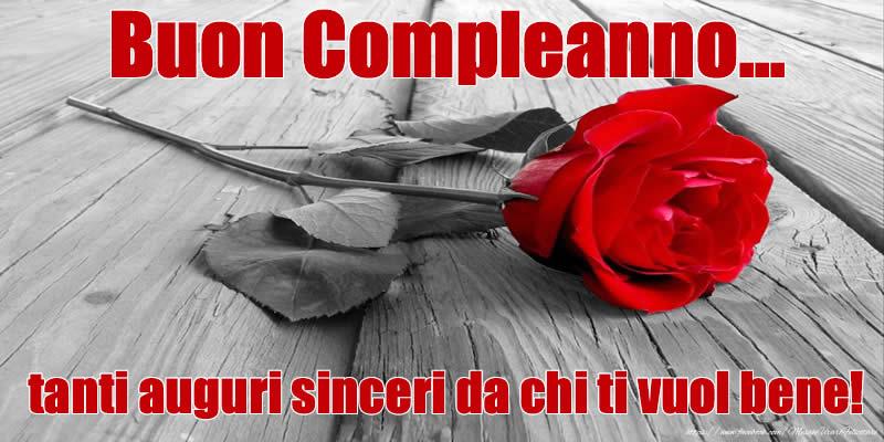 Felicitari Aniversare in limba Italiana - Buon Compleanno... tanti auguri sinceri da chi ti vuol bene!