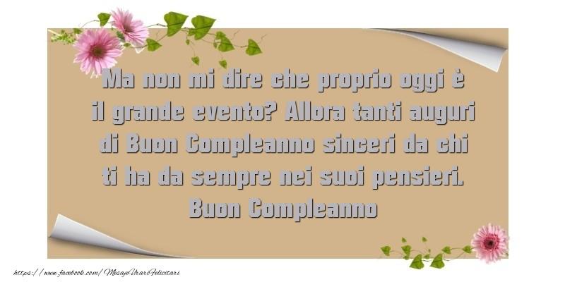 Felicitari Aniversare in limba Italiana - Allora tanti auguri di Buon Compleanno sinceri da chi ti ha da sempre nei suoi pensieri