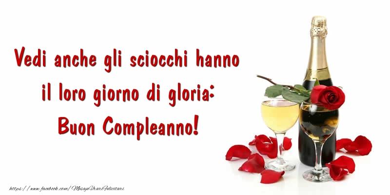 Felicitari Aniversare in limba Italiana - Vedi anche gli sciocchi hanno il loro giorno di gloria: Buon Compleanno!