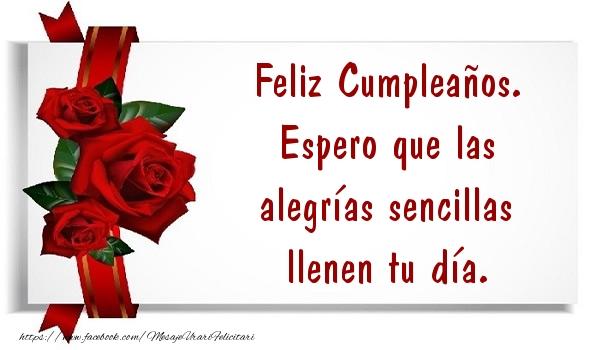Felicitari Aniversare in limba Spaniola - Feliz Cumpleaños. Espero que las alegrías sencillas llenen tu día.