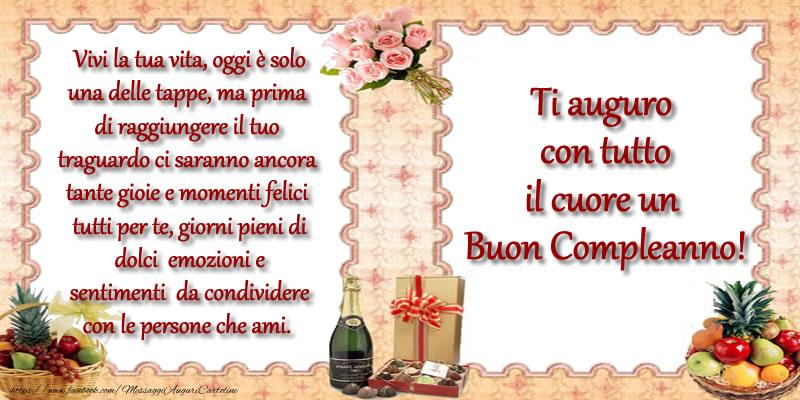 Felicitari Aniversare in limba Italiana - Ti auguro con tutto il cuore un Buon Compleanno!