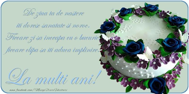 Felicitari aniversare De Zi De Nastere - De ziua ta de nastere iti doresc sanatate si noroc
