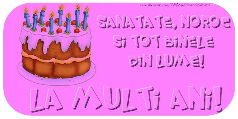 Felicitari aniversare De Zi De Nastere - La multi ani cu sanatate, noroc si tot binele din lume!