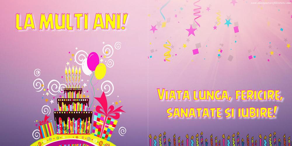 Felicitari aniversare De Zi De Nastere - La mulți ani! Viață lungă, fericire, sănătate și iubire!