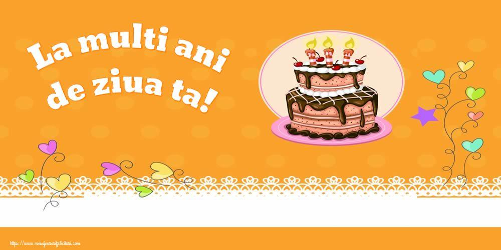 Felicitari aniversare De Zi De Nastere - La multi ani de ziua ta!