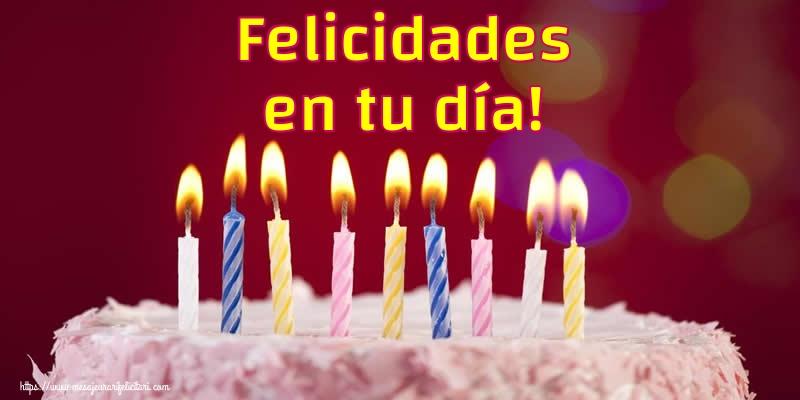 Felicitari Aniversare in limba Spaniola - Felicidades en tu día!