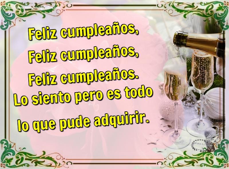 Felicitari Aniversare in limba Spaniola - Feliz cumpleaños, Feliz cumpleaños, Feliz cumpleaños. Lo siento pero es todo lo que pude adquirir.