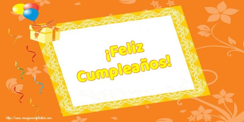 Felicitari Aniversare in limba Spaniola - ¡Feliz Cumpleaños!