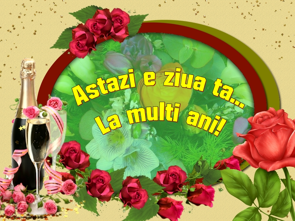 Felicitari aniversare De Zi De Nastere - Astazi e ziua ta... La multi ani!