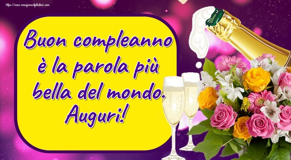 Felicitari Aniversare in limba Italiana - Buon compleanno è la parola più bella del mondo. Auguri!