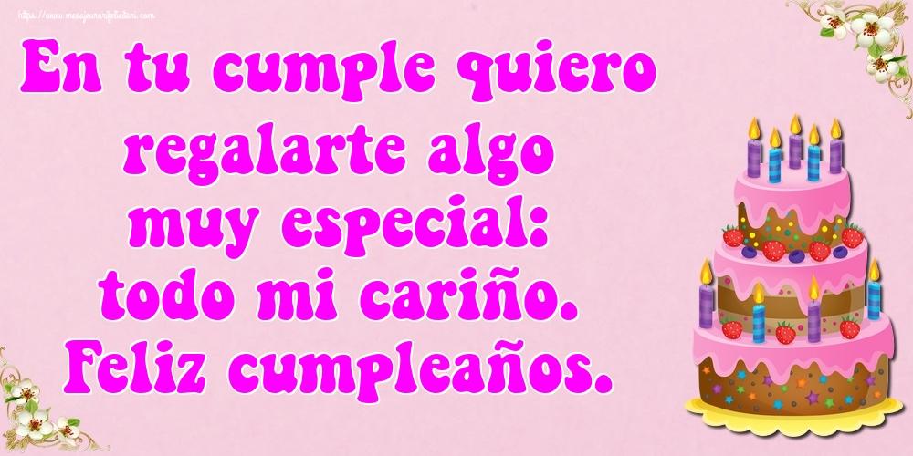 Felicitari Aniversare in limba Spaniola - En tu cumple quiero regalarte algo muy especial: todo mi cariño. Feliz cumpleaños.