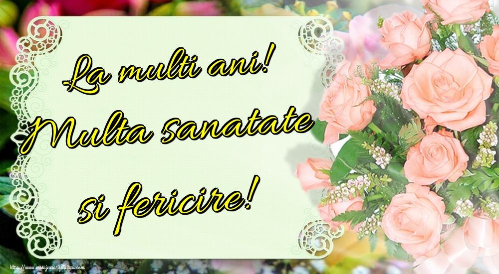 Felicitari aniversare De Zi De Nastere - La multi ani! Multa sanatate si fericire!